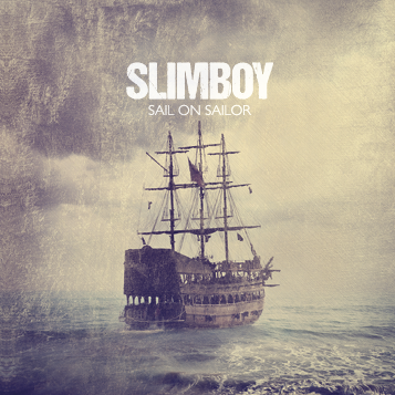 "Slimboy Album Cover ""Sail On Sailor"" 2017"